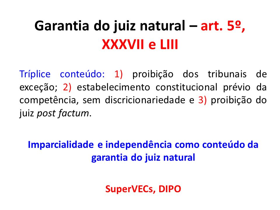 Garantia do juiz natural – art. 5º, XXXVII e LIII