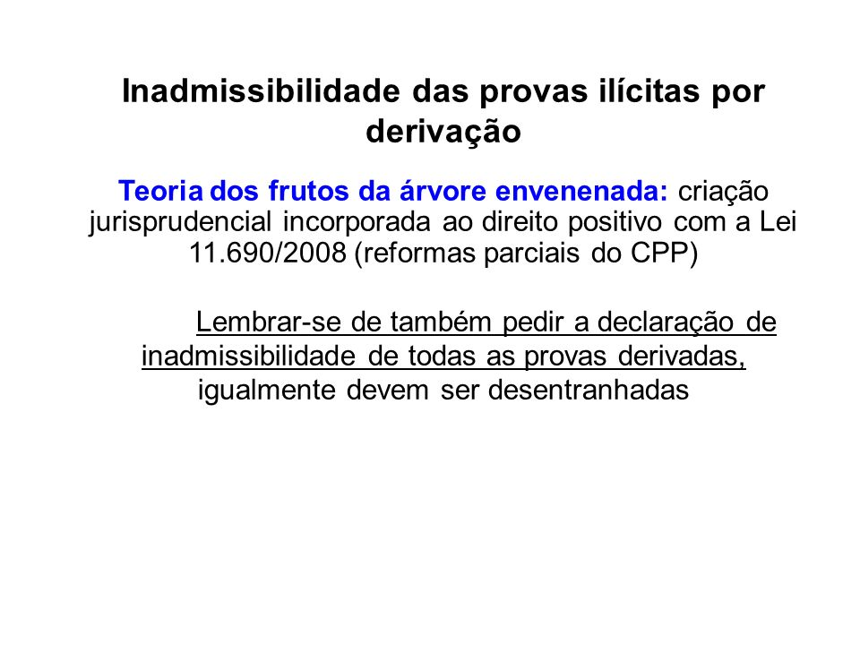 Inadmissibilidade das provas ilícitas por derivação