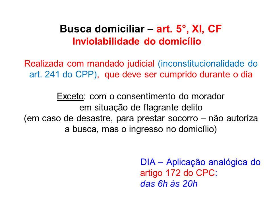 Busca domiciliar – art. 5°, XI, CF