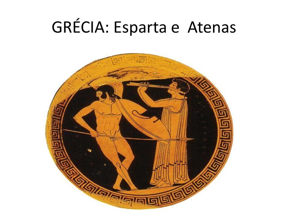GRÉCIA: Esparta e Atenas
