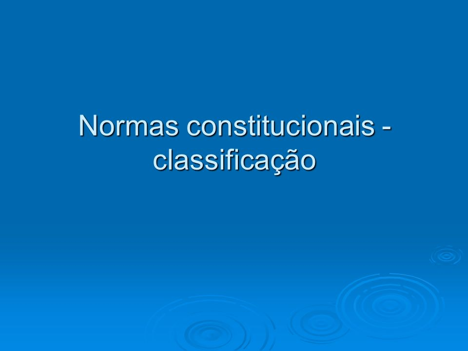 Normas constitucionais -classificação