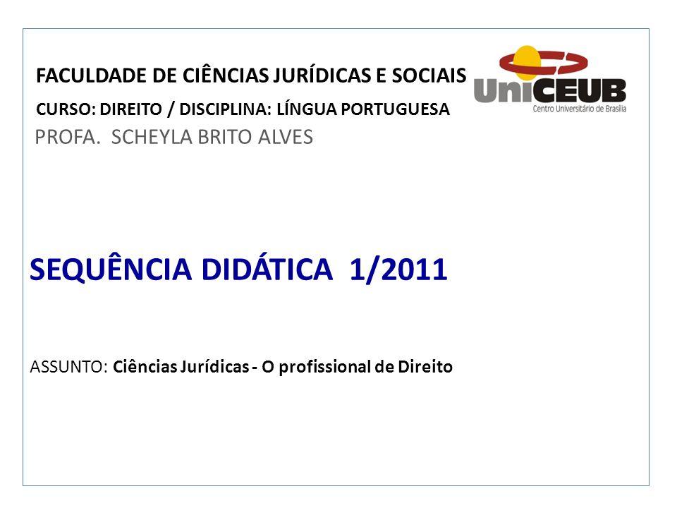FACULDADE DE CIÊNCIAS JURÍDICAS E SOCIAIS CURSO: DIREITO / DISCIPLINA: LÍNGUA PORTUGUESA PROFA.