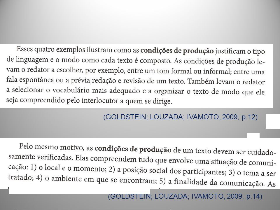 (GOLDSTEIN; LOUZADA; IVAMOTO, 2009, p.12)