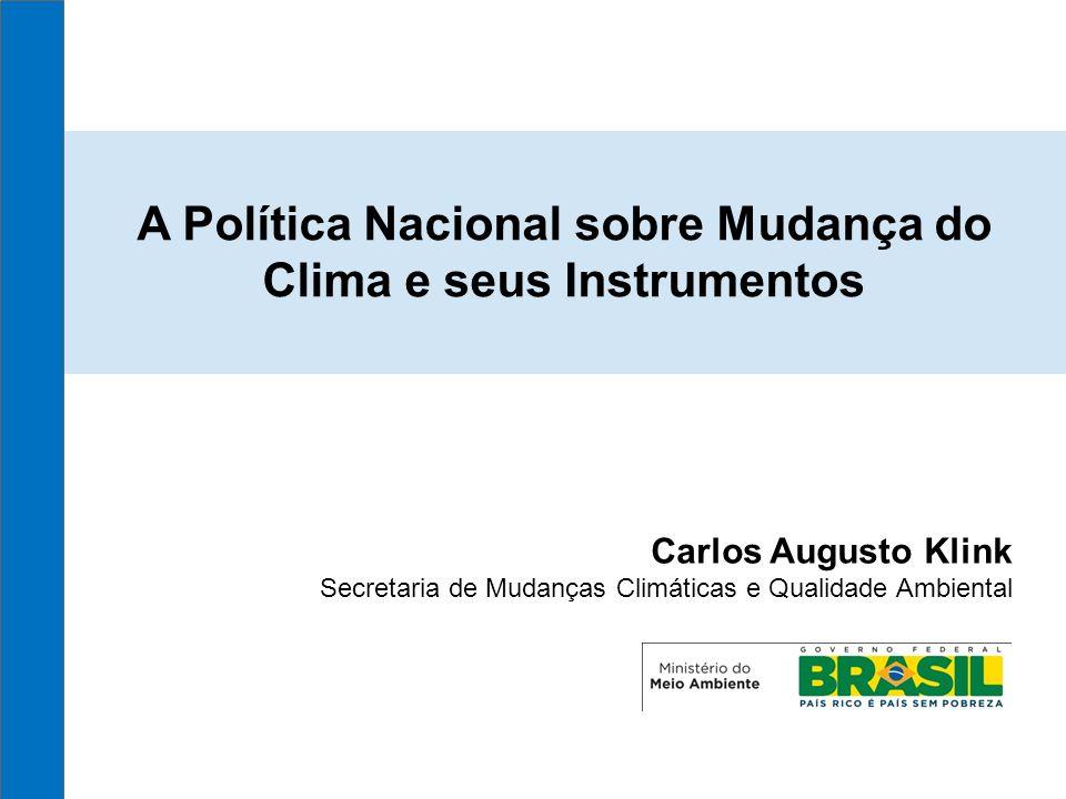 A Política Nacional sobre Mudança do Clima e seus Instrumentos