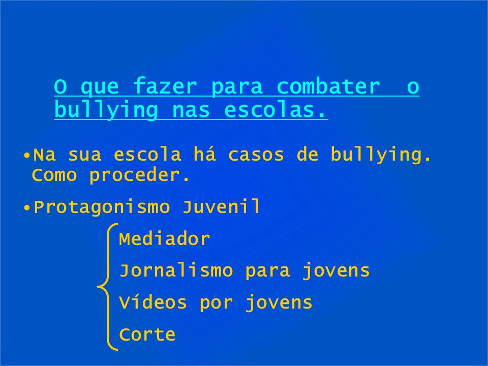 O que fazer para combater o bullying nas escolas.
