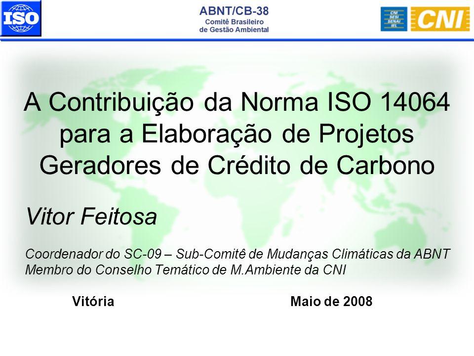 A Contribuição da Norma ISO 14064 para a Elaboração de Projetos Geradores de Crédito de Carbono