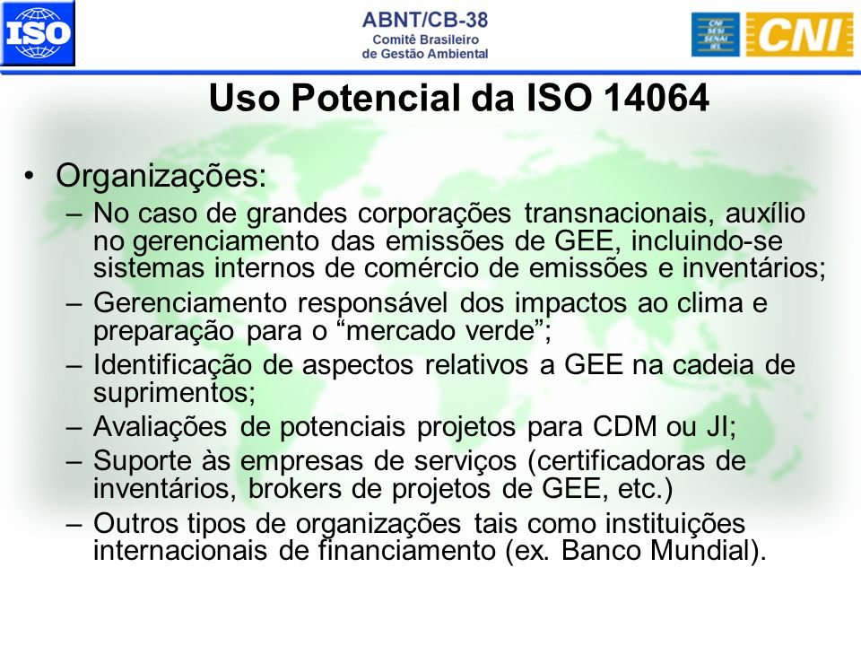 Uso Potencial da ISO 14064 Organizações: