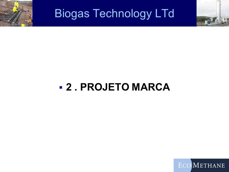 Biogas Technology LTd 2 . PROJETO MARCA