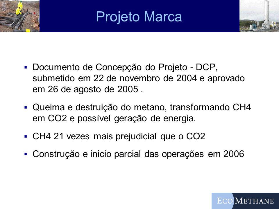 Projeto Marca Documento de Concepção do Projeto - DCP, submetido em 22 de novembro de 2004 e aprovado em 26 de agosto de 2005 .