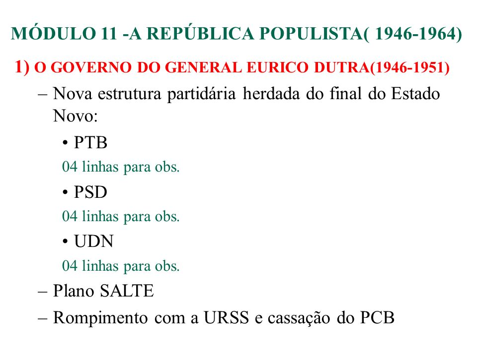 1) O GOVERNO DO GENERAL EURICO DUTRA(1946-1951)