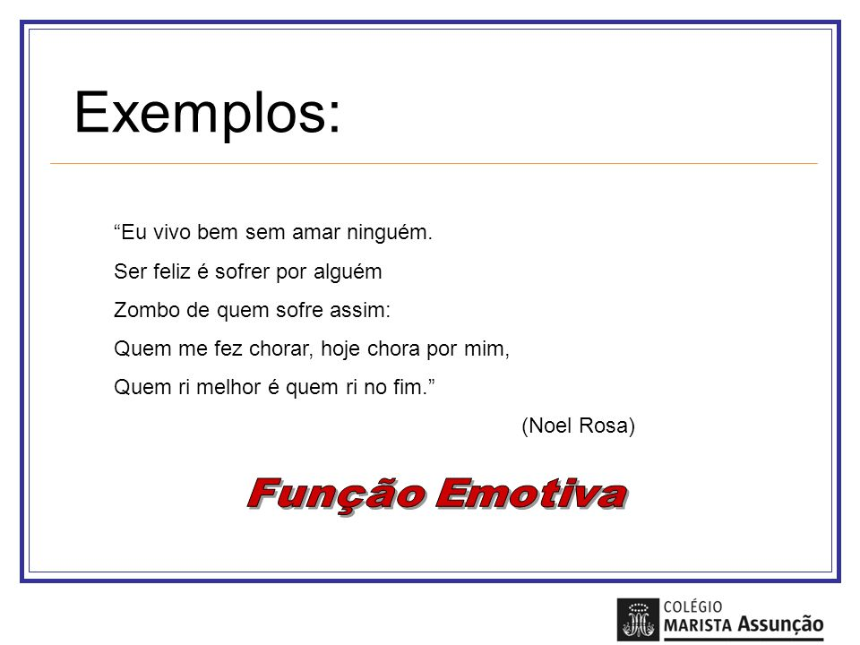 Exemplos: Eu vivo bem sem amar ninguém. Ser feliz é sofrer por alguém