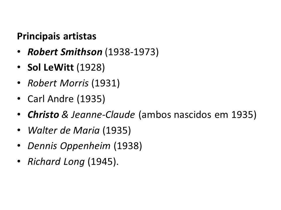 Principais artistasRobert Smithson (1938-1973) Sol LeWitt (1928) Robert Morris (1931) Carl Andre (1935)