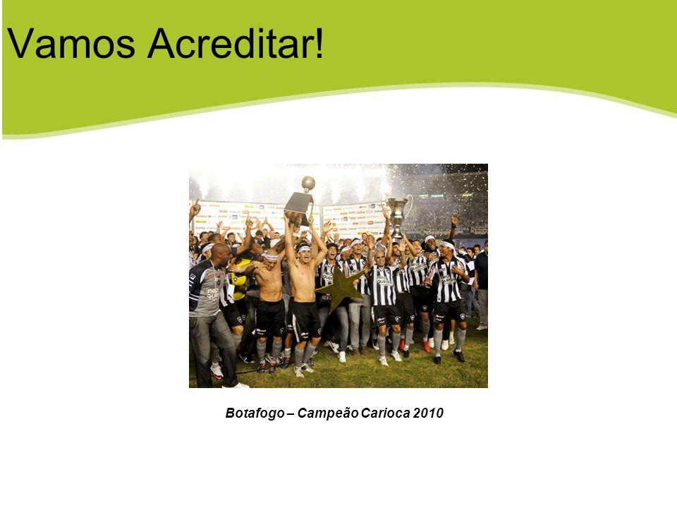 Vamos Acreditar! Botafogo – Campeão Carioca 2010