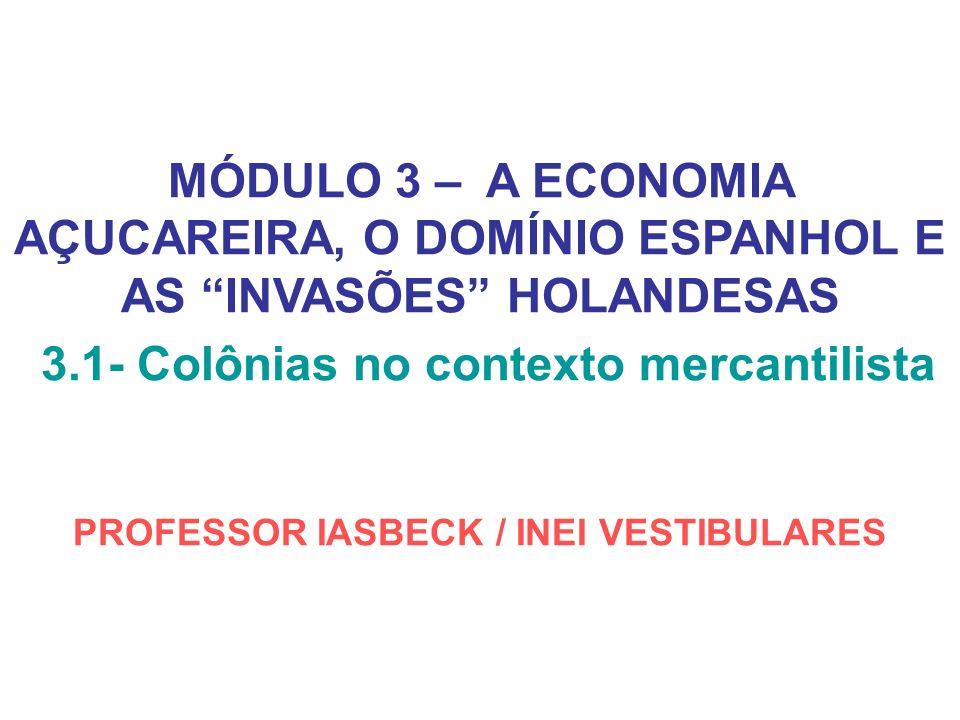3.1- Colônias no contexto mercantilista