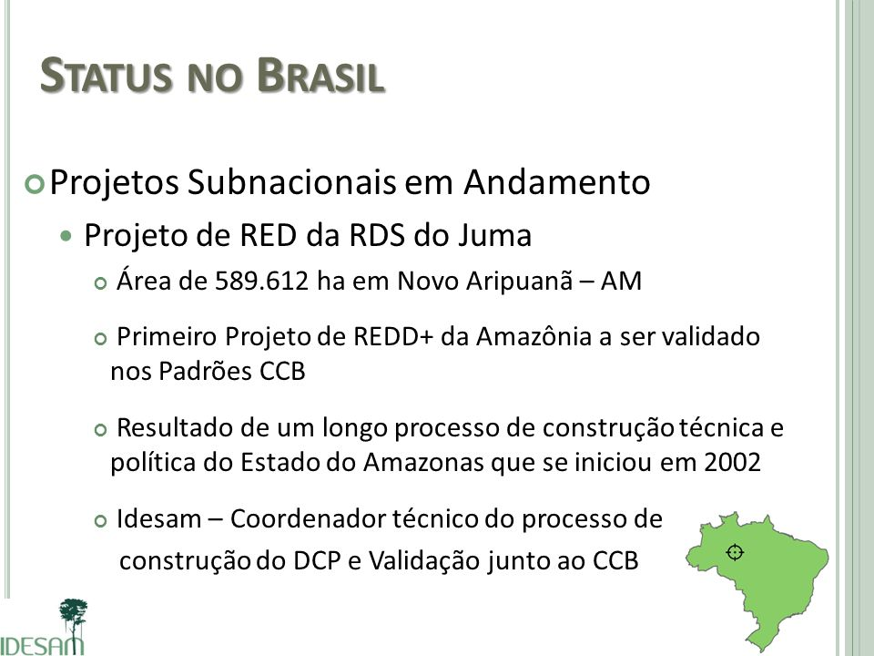 Status no Brasil Projetos Subnacionais em Andamento