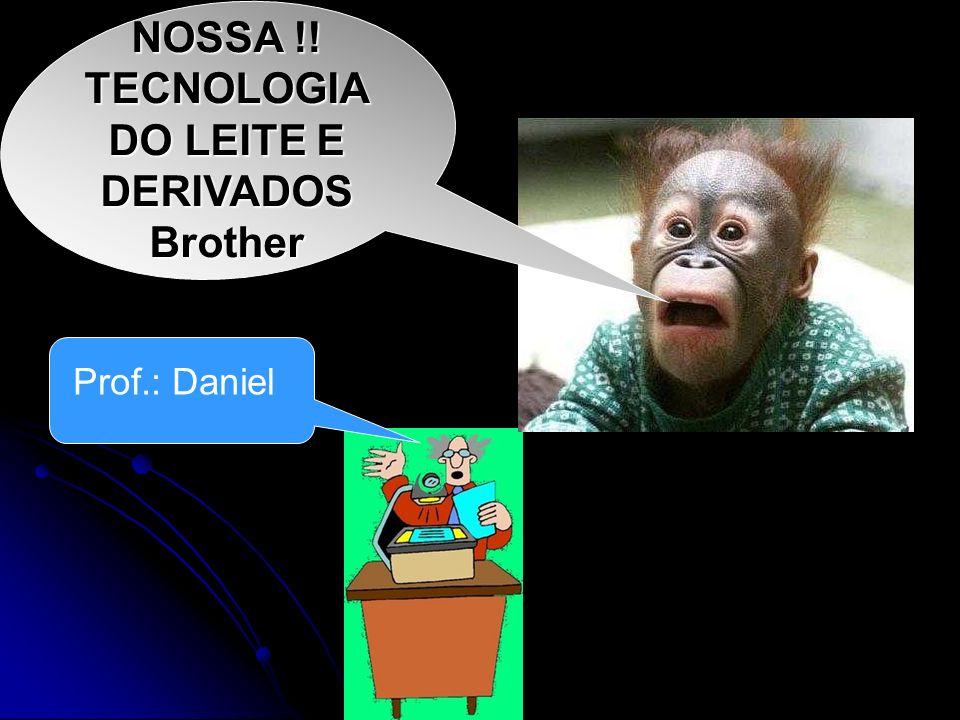 NOSSA !! TECNOLOGIA DO LEITE E DERIVADOS Brother