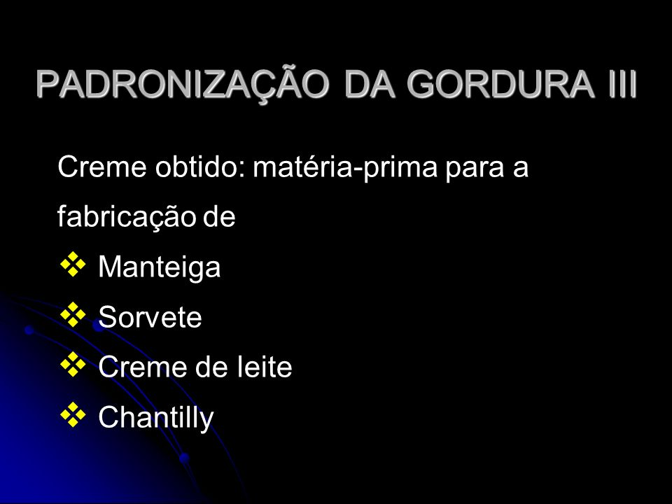 PADRONIZAÇÃO DA GORDURA III