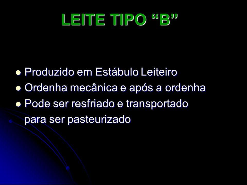 LEITE TIPO B Produzido em Estábulo Leiteiro