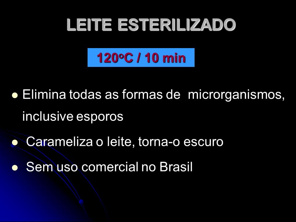 LEITE ESTERILIZADO 120oC / 10 min