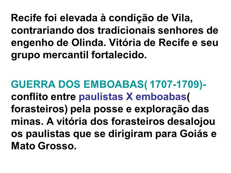 Recife foi elevada à condição de Vila, contrariando dos tradicionais senhores de engenho de Olinda. Vitória de Recife e seu grupo mercantil fortalecido.