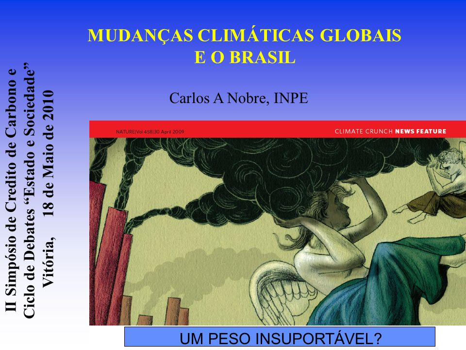 MUDANÇAS CLIMÁTICAS GLOBAIS E O BRASIL