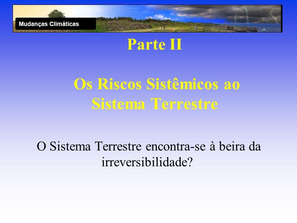 Parte II Os Riscos Sistêmicos ao Sistema Terrestre