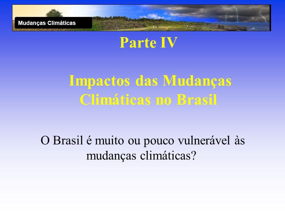 Parte IV Impactos das Mudanças Climáticas no Brasil
