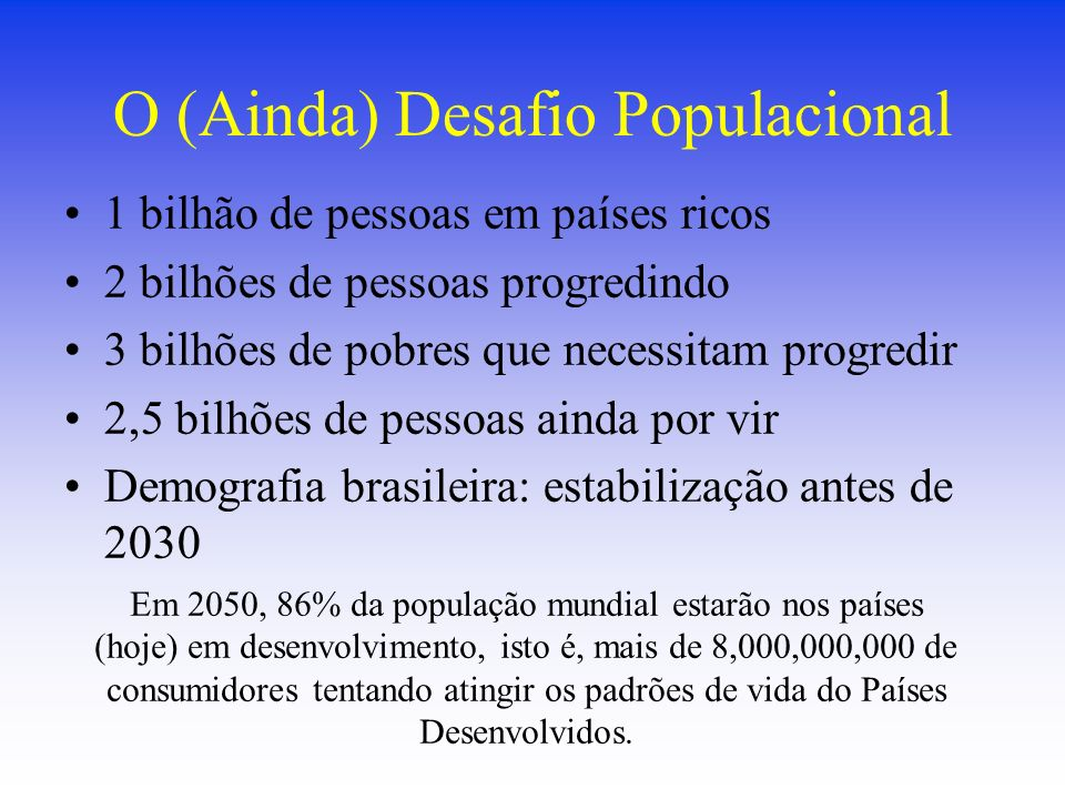 O (Ainda) Desafio Populacional