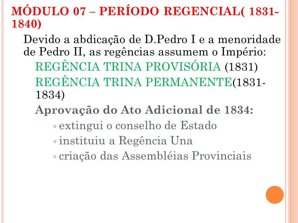 MÓDULO 07 – PERÍODO REGENCIAL( 1831- 1840)
