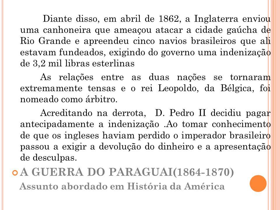 A GUERRA DO PARAGUAI(1864-1870)
