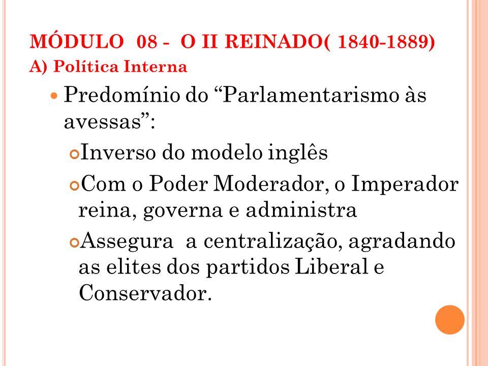 Predomínio do Parlamentarismo às avessas : Inverso do modelo inglês