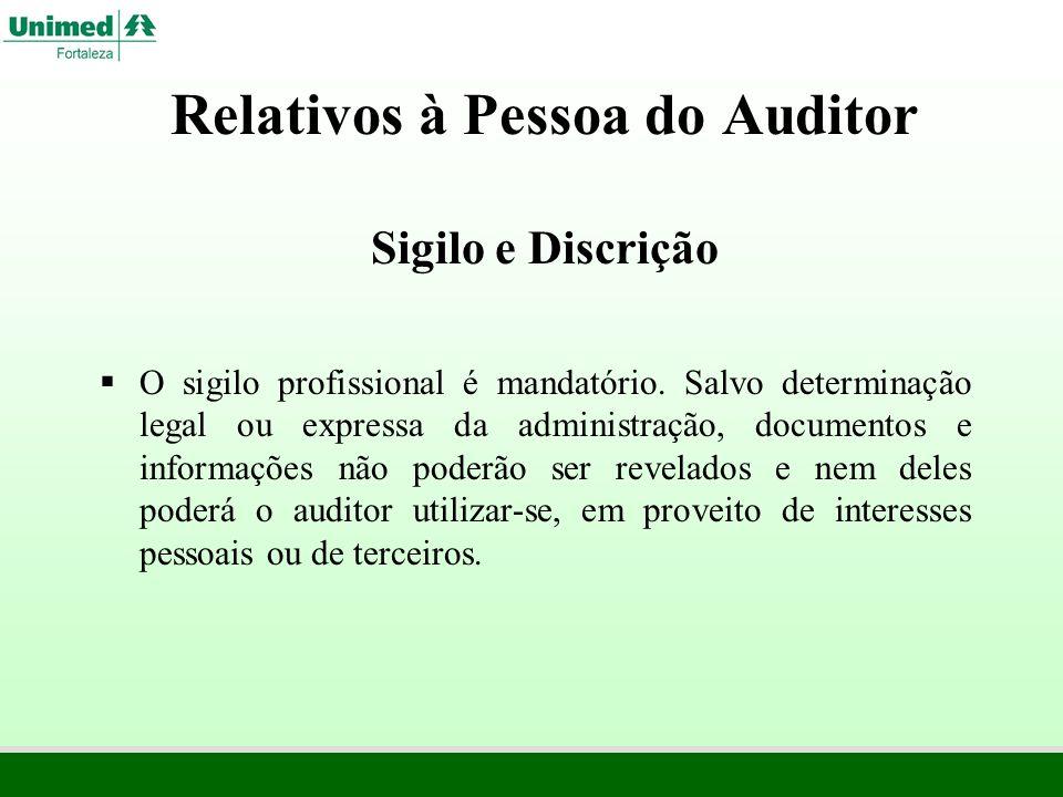 Relativos à Pessoa do Auditor Sigilo e Discrição