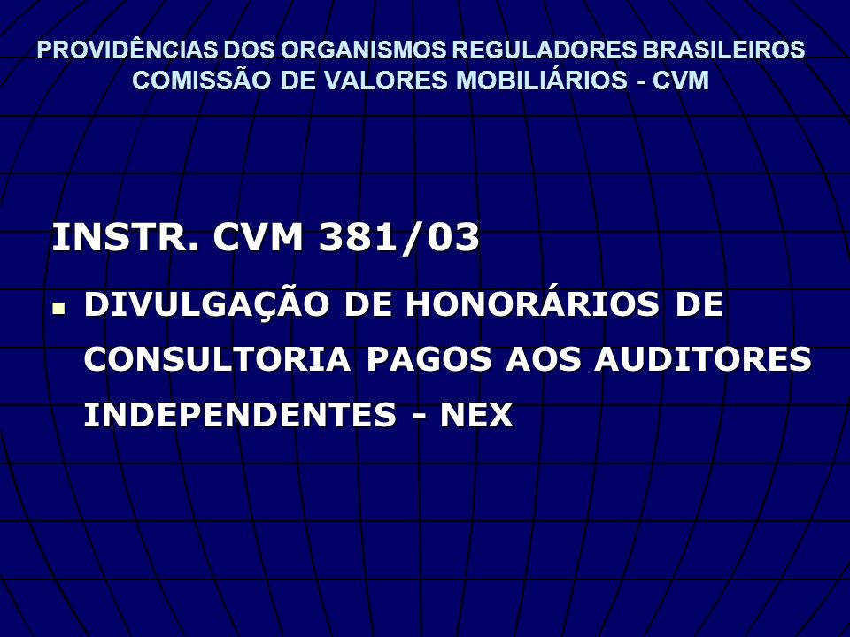 PROVIDÊNCIAS DOS ORGANISMOS REGULADORES BRASILEIROS COMISSÃO DE VALORES MOBILIÁRIOS - CVM