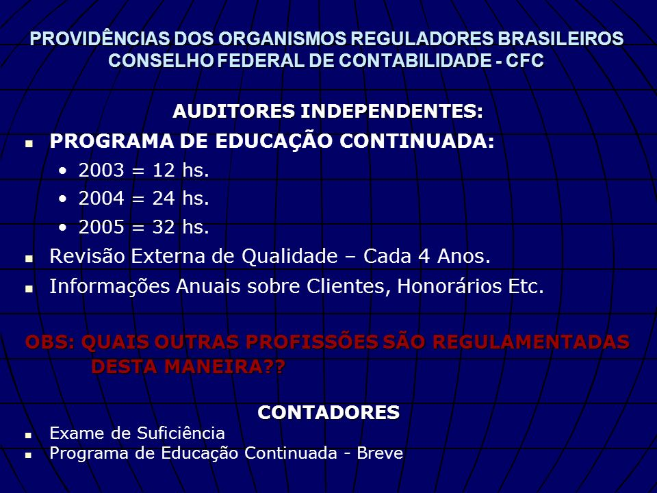 AUDITORES INDEPENDENTES: