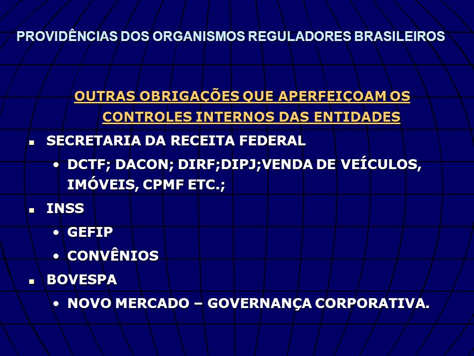 PROVIDÊNCIAS DOS ORGANISMOS REGULADORES BRASILEIROS