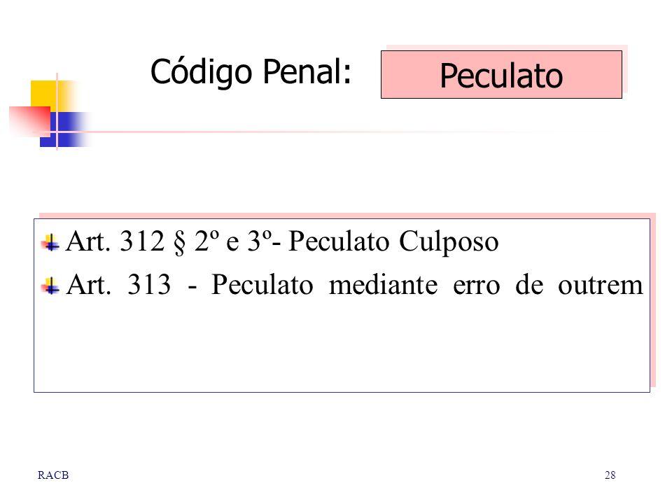 Código Penal: Peculato Art. 312 § 2º e 3º- Peculato Culposo