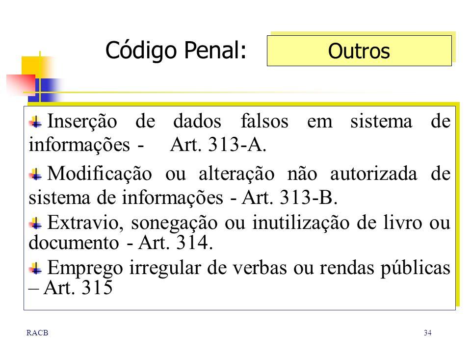 Código Penal: Outros. Inserção de dados falsos em sistema de informações - Art. 313-A.