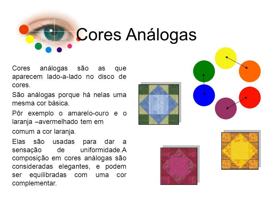 Cores Análogas Cores análogas são as que aparecem lado-a-lado no disco de cores. São análogas porque há nelas uma mesma cor básica.