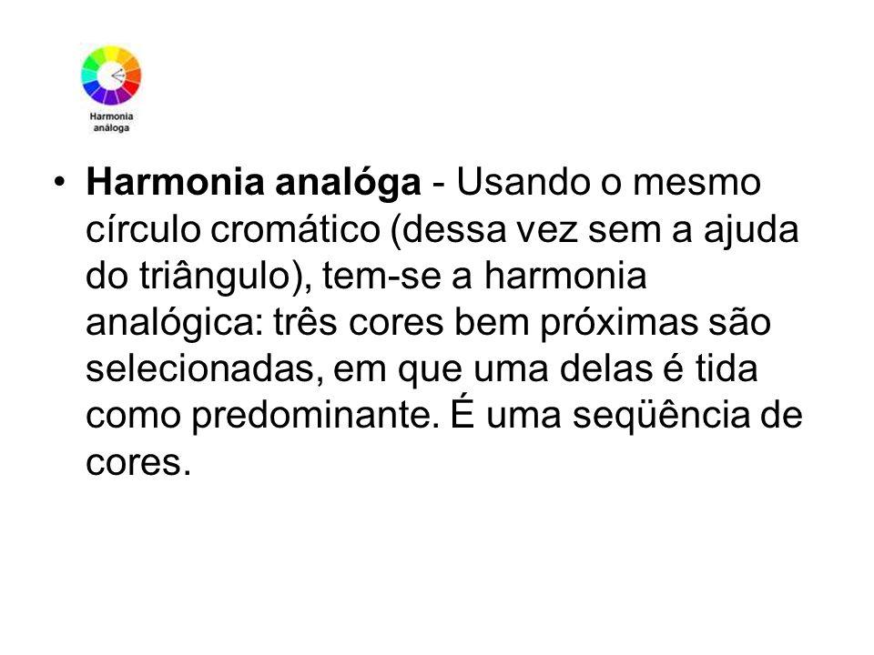 Harmonia analóga - Usando o mesmo círculo cromático (dessa vez sem a ajuda do triângulo), tem-se a harmonia analógica: três cores bem próximas são selecionadas, em que uma delas é tida como predominante.