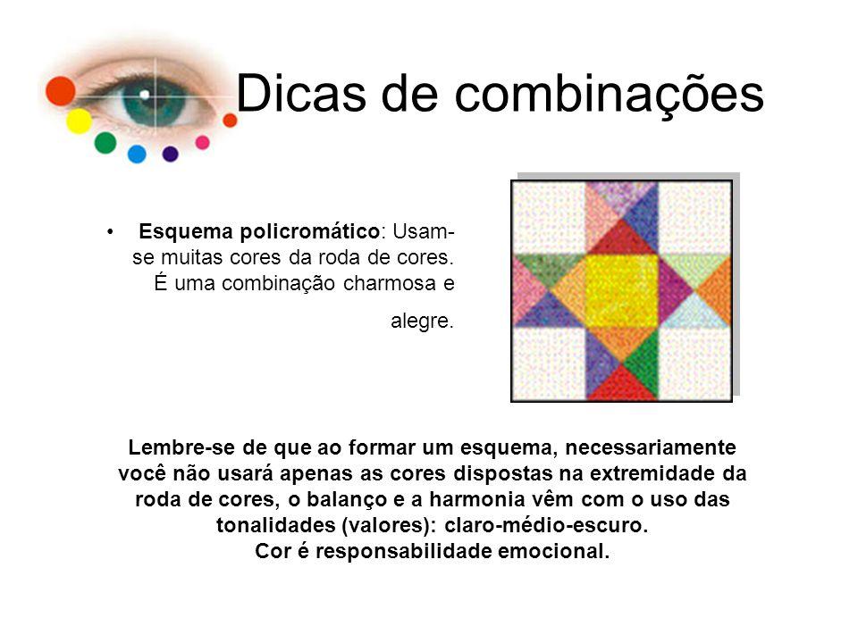 Dicas de combinações Esquema policromático: Usam-se muitas cores da roda de cores. É uma combinação charmosa e alegre.