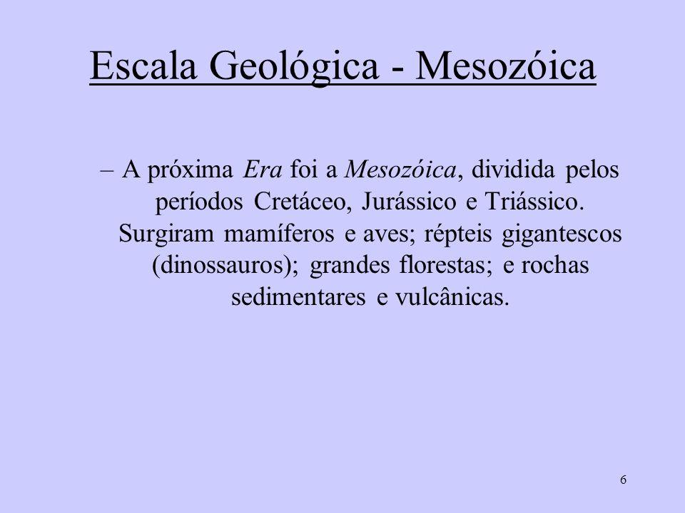 Escala Geológica - Mesozóica