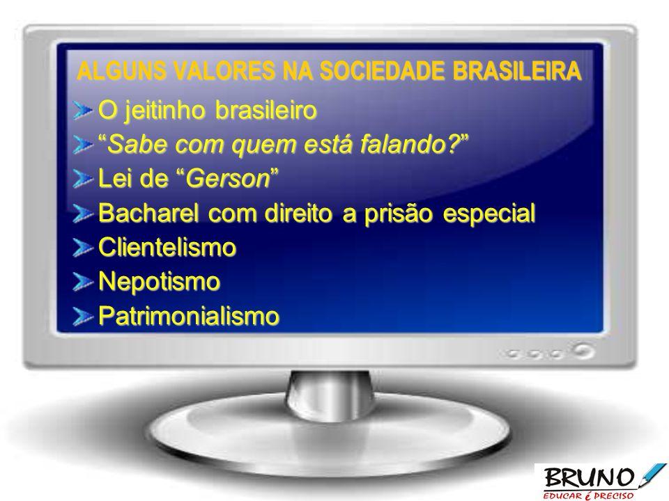 ALGUNS VALORES NA SOCIEDADE BRASILEIRA
