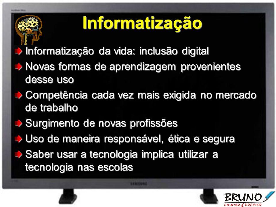 Informatização Informatização da vida: inclusão digital