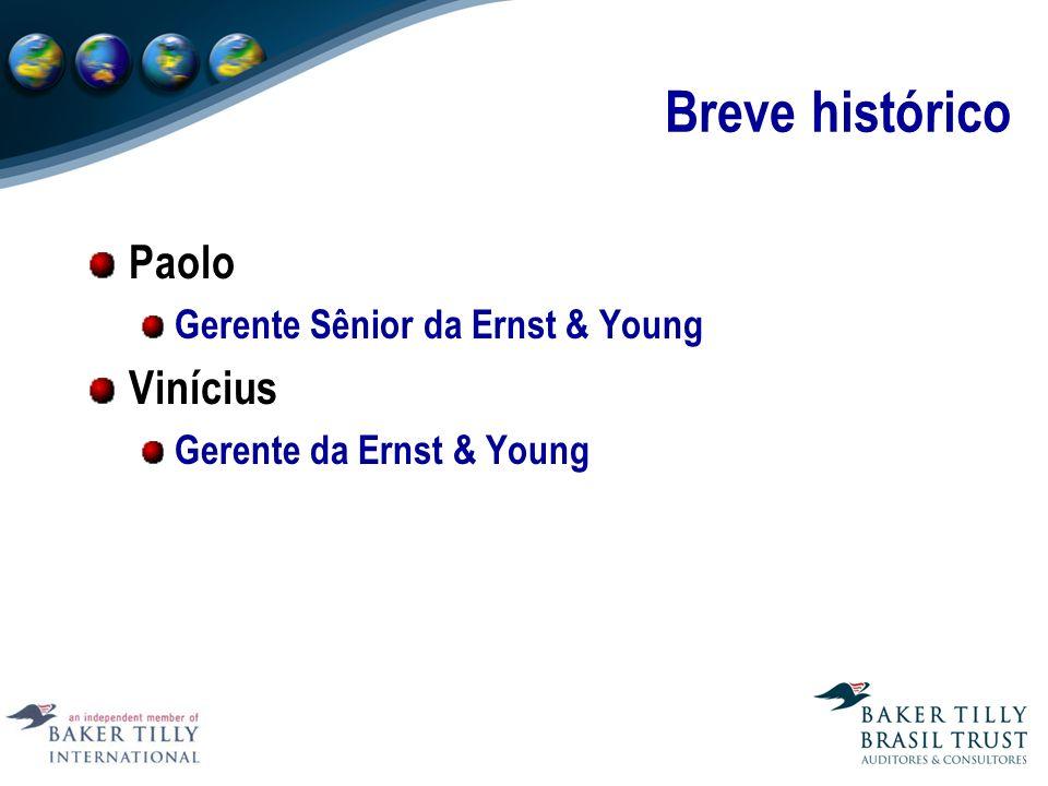 Breve histórico Paolo Vinícius Gerente Sênior da Ernst & Young