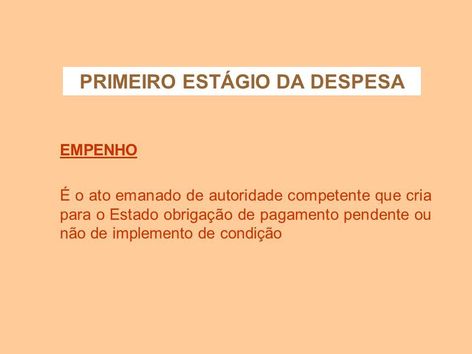 PRIMEIRO ESTÁGIO DA DESPESA