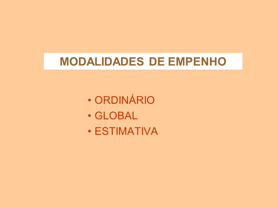 MODALIDADES DE EMPENHO