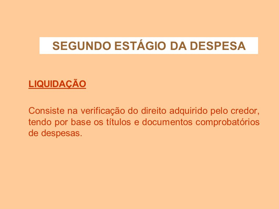 SEGUNDO ESTÁGIO DA DESPESA