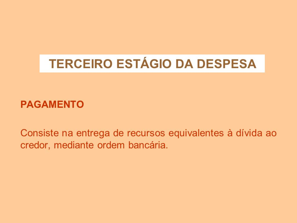 TERCEIRO ESTÁGIO DA DESPESA