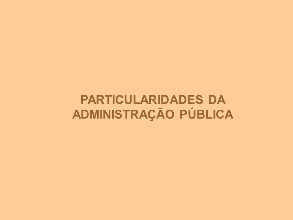 PARTICULARIDADES DA ADMINISTRAÇÃO PÚBLICA