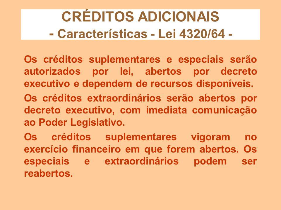 CRÉDITOS ADICIONAIS - Características - Lei 4320/64 -